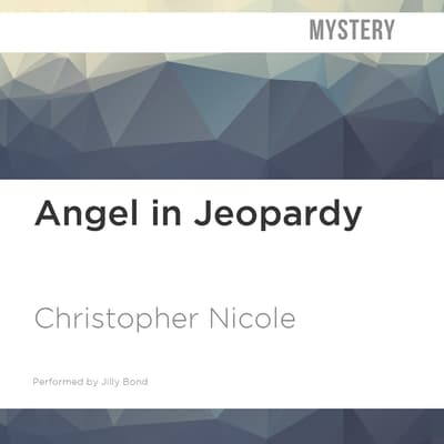Angel in Jeopardy by Christopher Nicole audiobook