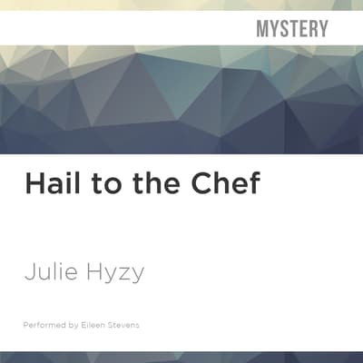 Hail to the Chef by Julie Hyzy audiobook