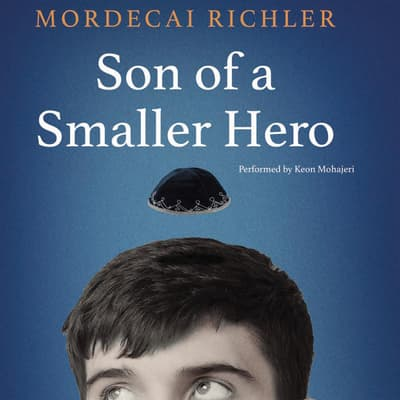 Son of a Smaller Hero by Mordecai Richler audiobook
