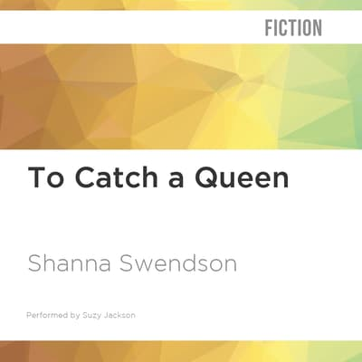 To Catch a Queen by Shanna Swendson audiobook