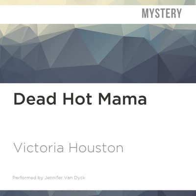 Dead Hot Mama by Victoria Houston audiobook