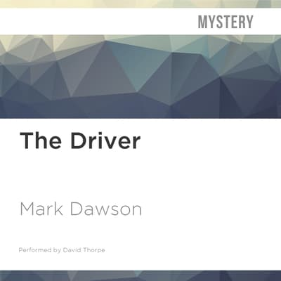 The Driver by Mark Dawson audiobook