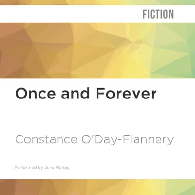 Once and Forever by Constance O'Day-Flannery audiobook