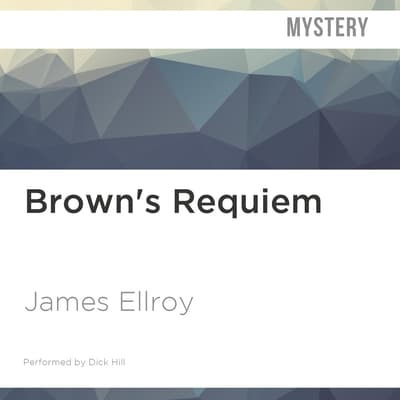 Brown's Requiem by James Ellroy audiobook