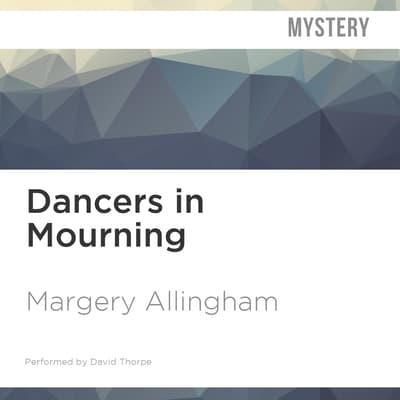 Dancers in Mourning by Margery Allingham audiobook