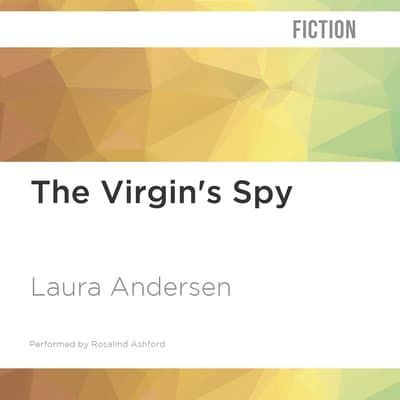 The Virgin's Spy by Laura Andersen audiobook