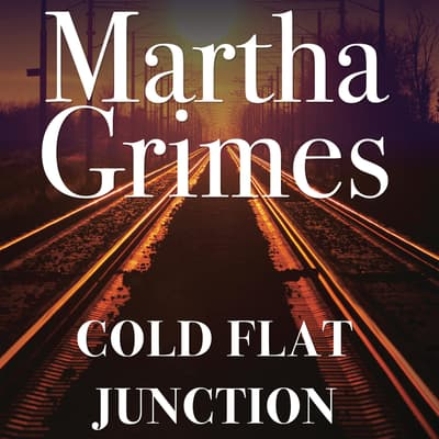 Cold Flat Junction by Martha Grimes audiobook