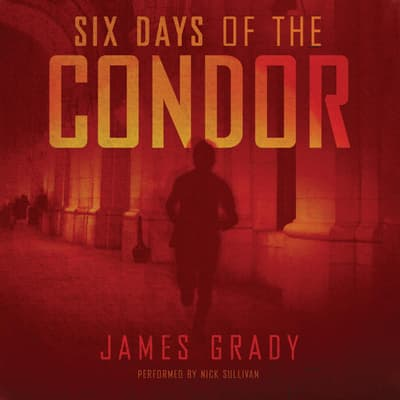 Six Days of the Condor by James Grady audiobook