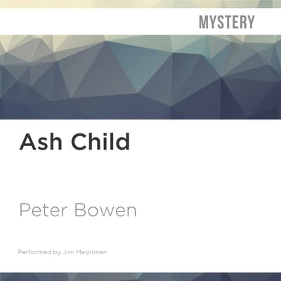 Ash Child by Peter Bowen audiobook