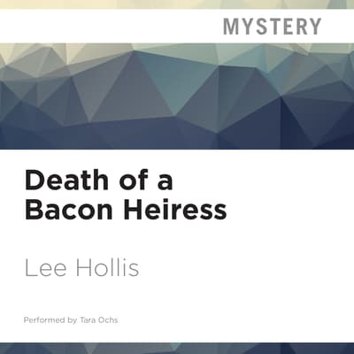 Death of a Bacon Heiress by Lee Hollis audiobook