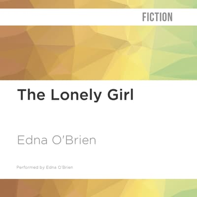 The Lonely Girl by Edna O'Brien audiobook