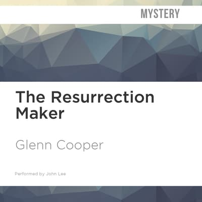 The Resurrection Maker by Glenn Cooper audiobook
