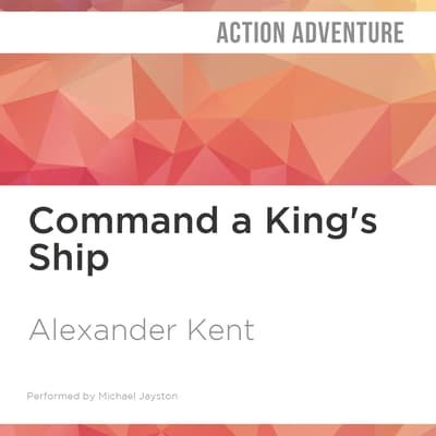 Command a King's Ship by Alexander Kent audiobook