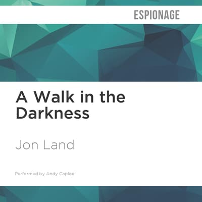 A Walk in the Darkness by Jon Land audiobook