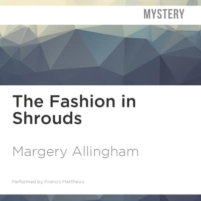 The Fashion in Shrouds by Margery Allingham audiobook
