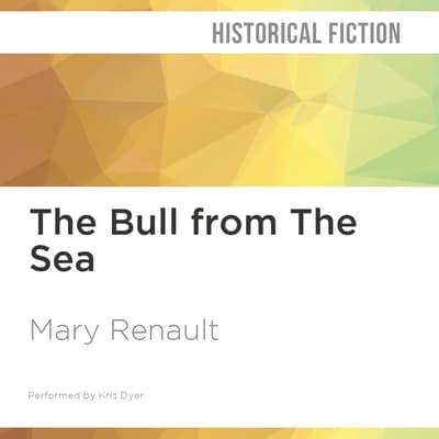 The Bull from the Sea by Mary Renault audiobook