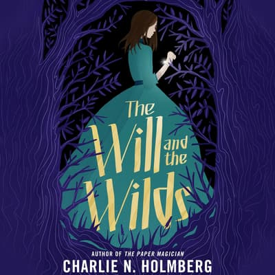 The Will and the Wilds by Charlie N. Holmberg audiobook