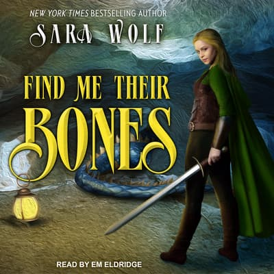 Find Me Their Bones by Sara Wolf audiobook