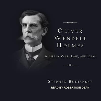 Oliver Wendell Holmes by Stephen Budiansky audiobook