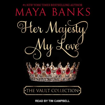 Her Majesty, My Love by Maya Banks audiobook