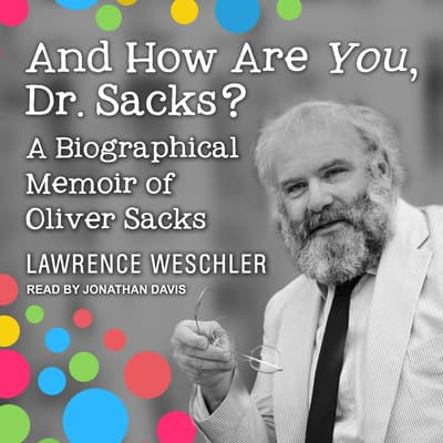 And How Are You, Dr. Sacks? by Lawrence Weschler audiobook