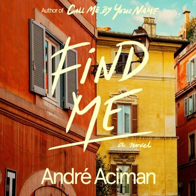 Find Me by André Aciman audiobook
