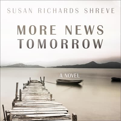More News Tomorrow by Susan Richards Shreve audiobook
