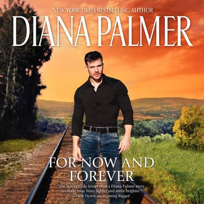 For Now and Forever by Diana Palmer audiobook