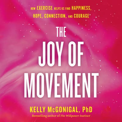 The Joy of Movement by Kelly McGonigal audiobook