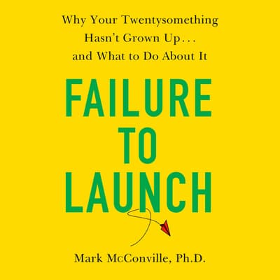 Failure to Launch by Mark McConville, Ph.D. audiobook