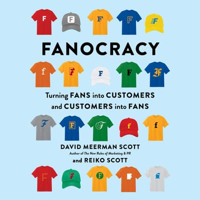 Fanocracy by David Meerman Scott audiobook