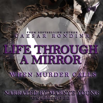 Life through a Mirror: When Murder Calls by Caesar Rondina audiobook