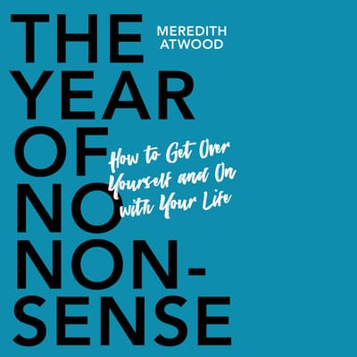 The Year of No Nonsense by Meredith Atwood audiobook