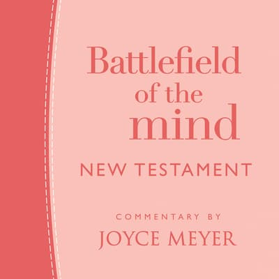 Battlefield of the Mind New Testament by Joyce Meyer audiobook