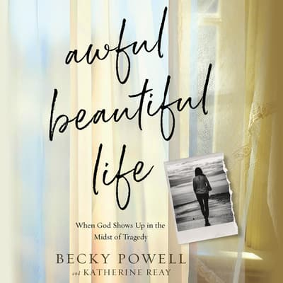 Awful Beautiful Life by Katherine Reay audiobook