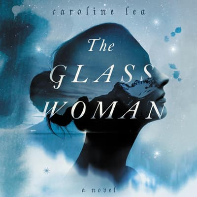 The Glass Woman by Caroline Lea audiobook