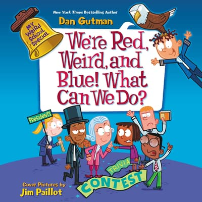 My Weird School Special: We're Red, Weird, and Blue! What Can We Do? by Dan Gutman audiobook