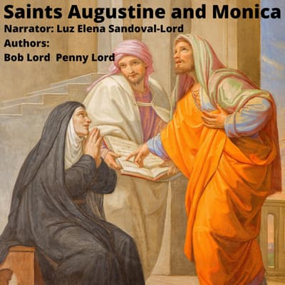 Saints Augustine and Monica by Bob Lord audiobook