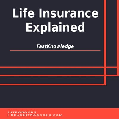Life Insurance Explained by FastKnowledge  audiobook