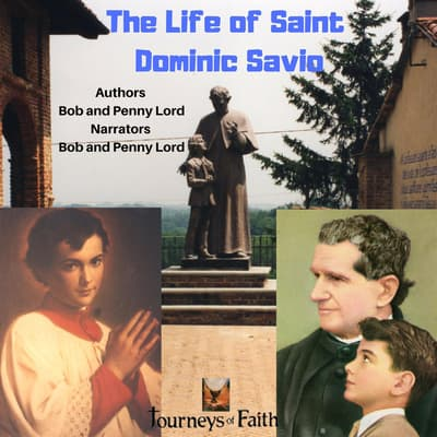 The Life of Saint Dominic Savio by Bob Lord audiobook