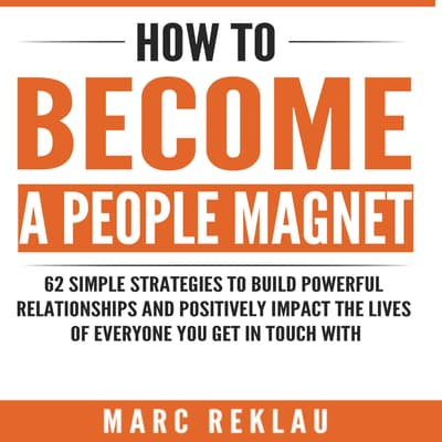 How to Become a People Magnet by Marc Reklau audiobook