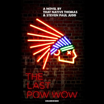 The Last Pow-Wow by That Native Thomas audiobook