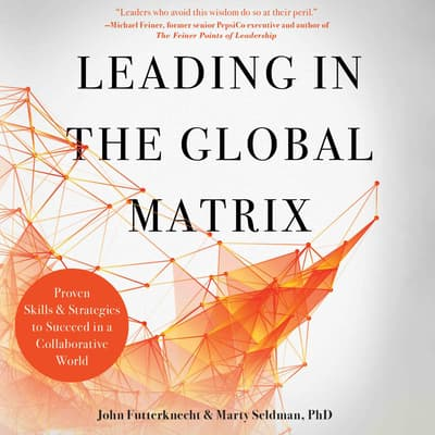 Leading in the Global Matrix by John Futterknecht audiobook
