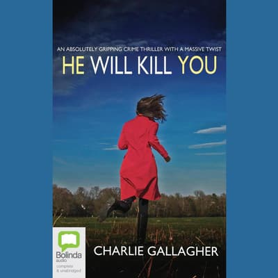 He Will Kill You by Charlie Gallagher audiobook