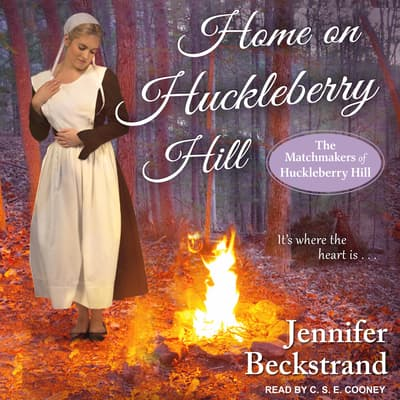 Home on Huckleberry Hill by Jennifer Beckstrand audiobook