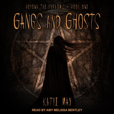 Gangs and Ghosts by Katie May audiobook