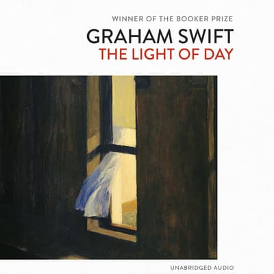 The Light of Day by Graham Swift audiobook