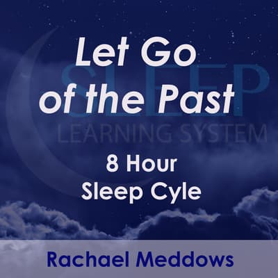 8 Hour Sleep Cycle - Let Go of the Past by Joel Thielke audiobook