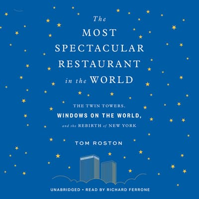 The Most Spectacular Restaurant in the World by Tom Roston audiobook