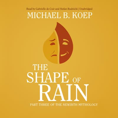 The Shape of Rain by Michael B. Koep audiobook